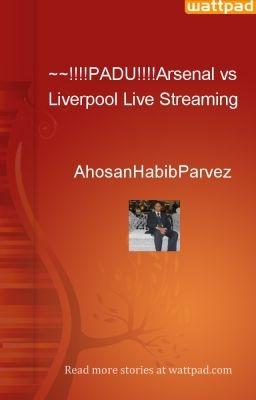 ~~!!!!PADU!!!!Arsenal vs Liverpool Live Streaming - AhosanHabibParvez