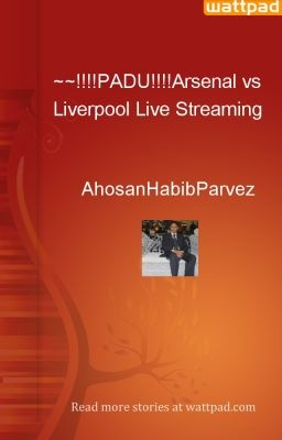 ~~!!!!PADU!!!!Arsenal vs Liverpool Live Streaming - AhosanHabibParvez