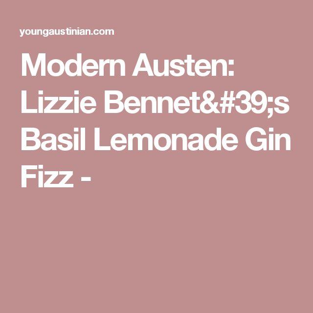 Modern Austen: Lizzie Bennet's Basil Lemonade Gin Fizz -