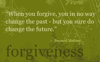 ForgiveThoughts, Life, Change, Wisdom, True, Things, Living, Forgiveness, Inspiration Quotes