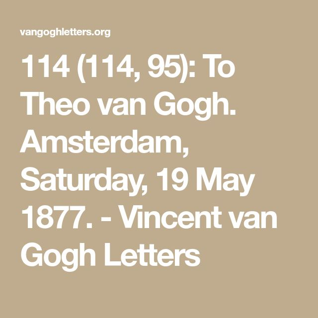 114 (114, 95): To Theo van Gogh. Amsterdam, Saturday, 19 May 1877. - Vincent van Gogh Letters