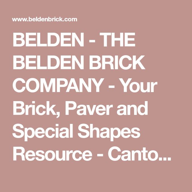 BELDEN - THE BELDEN BRICK COMPANY - Your Brick, Paver and Special Shapes Resource - Canton Ohio