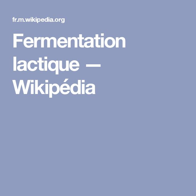Fermentation lactique — Wikipédia