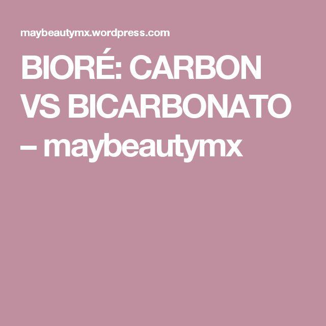 BIORÉ: CARBON VS BICARBONATO – maybeautymx