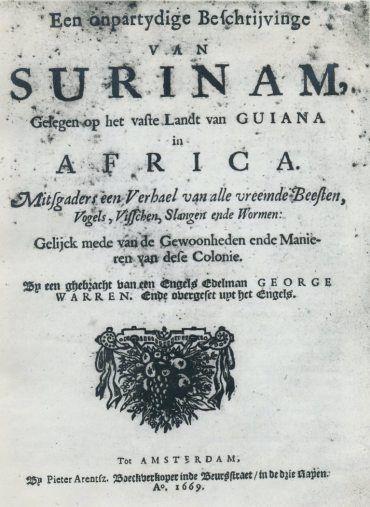 Een onpartydige Beschrijvinge van Surinam, gelegen op het vaste Landt van Guiana…