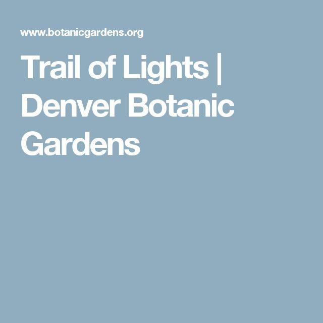 Trail of Lights | Denver Botanic Gardens