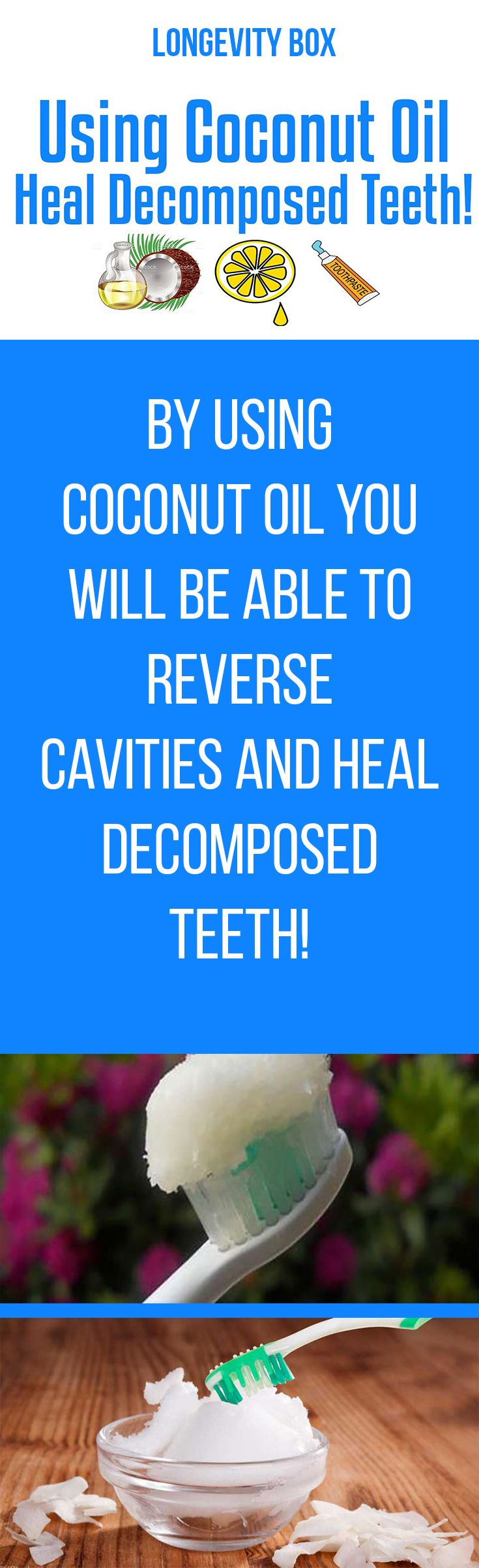 Heal decomposed teeth with coconut oil~ Ingredients:  Half cup of coconut oil 2-3 tablespoons of baking soda 15-30 drops of essential oil (lemon, peppermint, thieves) Preparation: Mix the ingredients together and use the mixture instead of your usual toothpaste.