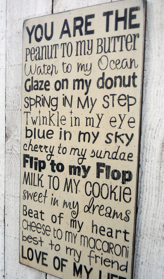 You are the peanut to my butter - Love of my life - typography word art wood sign.