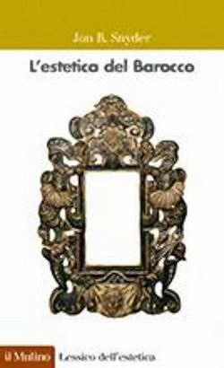 Prezzi e Sconti: #L'estetica del barocco jon snyder  ad Euro 9.77 in #Il mulino #Media libri filosofia