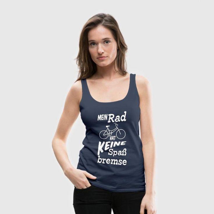 """""""Mein Rad hat keine Spaßbremse"""" - Kultig lustige Shirts und Geschenke für begeisterte Radfahrer. #spaßbremse #bremse #rad #fahrrad #räder #fahrräder #radfahrer #fahrradfahrer #radfahren #radsport #sport #humor #fun #lustig #sprüche #shirts #tops #geschenke"""