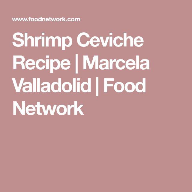 Shrimp Ceviche Recipe | Marcela Valladolid | Food Network