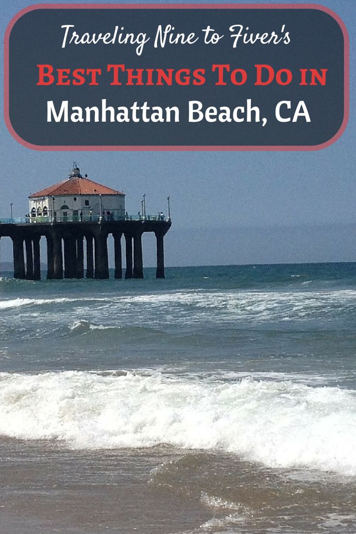 the best things to do in manhattan beach the o 39 jays