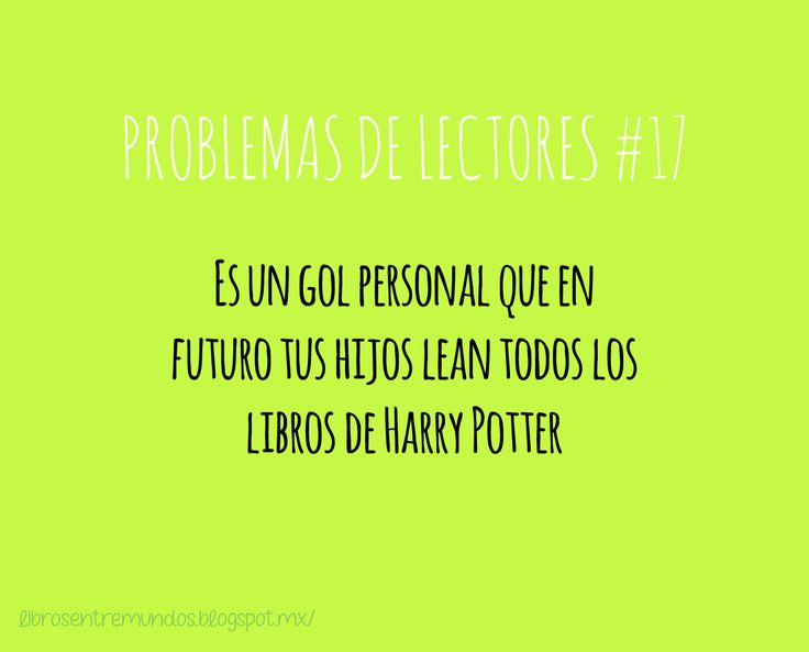 PROBLEMAS DE LECTORES #17 Es un gol personal que en futuro tus hijos lean todos los libros de Harry Potter