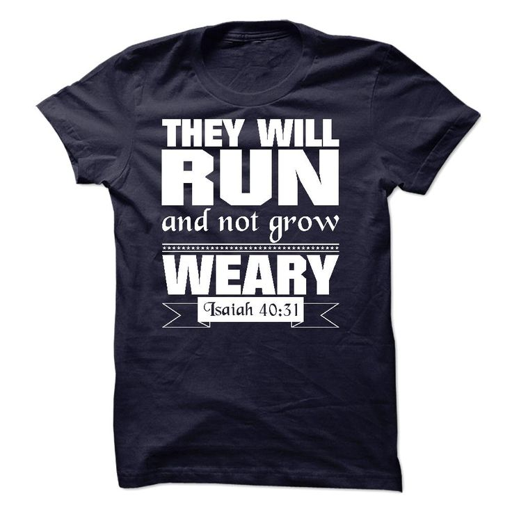 [Popular tshirt name ideas] They Will Run And Not Grow Weary Shirts This Month Hoodies, Funny Tee Shirts