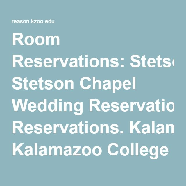 Room Reservations: Stetson Chapel Wedding Reservations. Kalamazoo College