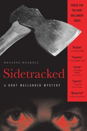 Sidetracked: A Kurt Wallander Mystery by Henning Mankell, Steven T. Murray. (Kindle, $9.69.) Completed.