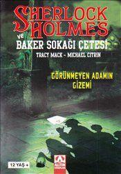 Sherlock Holmes ve Baker Sokağı Çetesi : Görünmeyen Adamın Gizemi - Tracy Mack