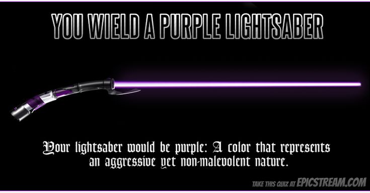 My lightsaber is PURPLE!