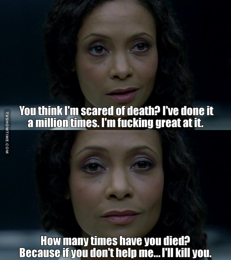 """You think I'm scared of death? I've done it a million times"" - Maeve #Westworld ((Love herr!))"