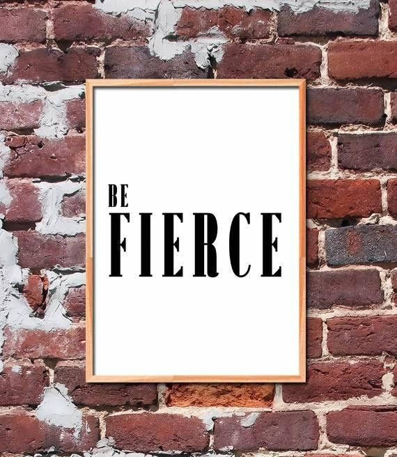 Be Fierce Printable Quote Art by gendots