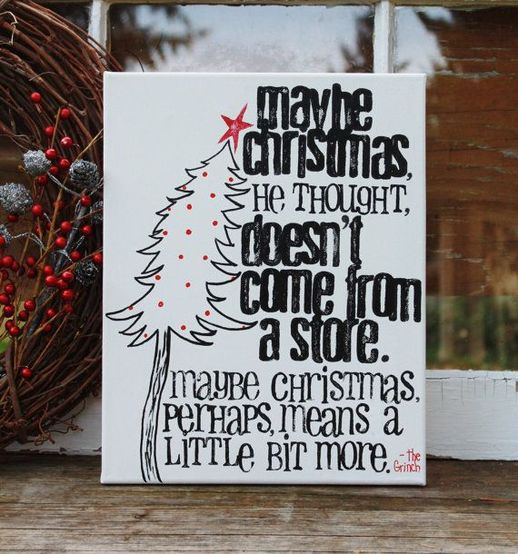 "This will become a favorite Christmas decor piece for years to come!  11x14 canvas art Original design, by House of 3. Dr. Suess quote from ""The Grinch who stole Christmas"""