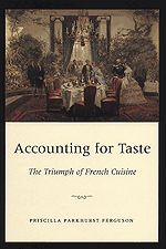 Accounting for Taste focuses on the people, places, and institutions that have made this cuisine what it is today: a privileged vehicle for national identity, a model of cultural ascendancy, and a pivotal site where practice and performance intersect.