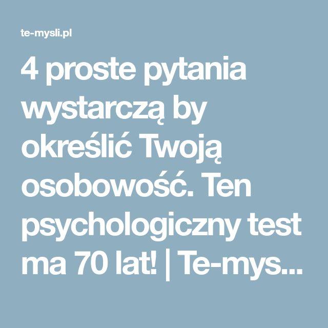 4 proste pytania wystarczą by określić Twoją osobowość. Ten psychologiczny test ma 70 lat!   Te-mysli.pl - Codzienna porcja emocji, rozrywki, historii które wzruszają