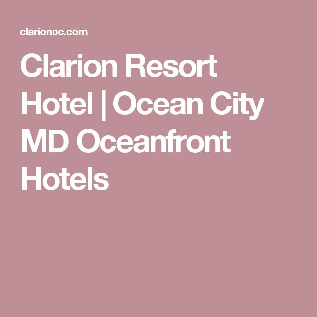 Clarion Resort Hotel | Ocean City MD Oceanfront Hotels