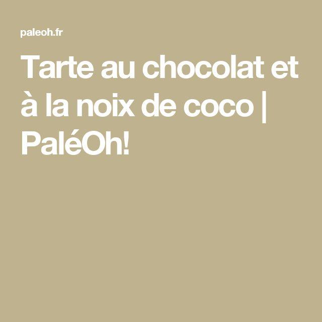 Tarte au chocolat et à la noix de coco | PaléOh!