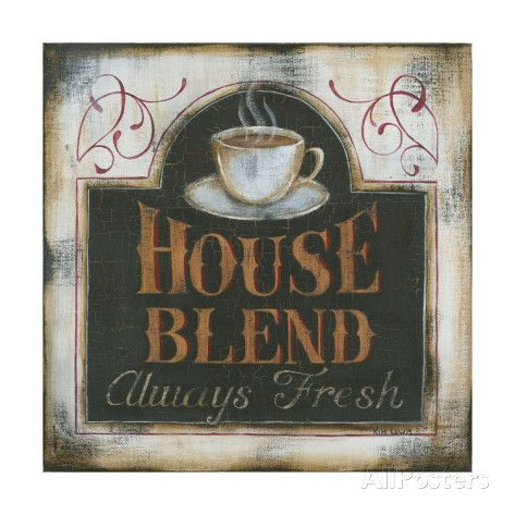 House Blend Always Fresh Art Print
