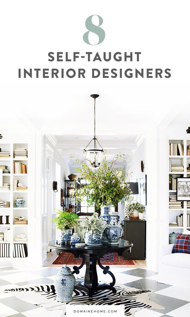 8 Top Interior Designers Who Were Self Taught