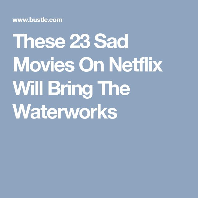 best 25 sad movies ideas on pinterest good movies to watch nicholas sparks movies and new. Black Bedroom Furniture Sets. Home Design Ideas