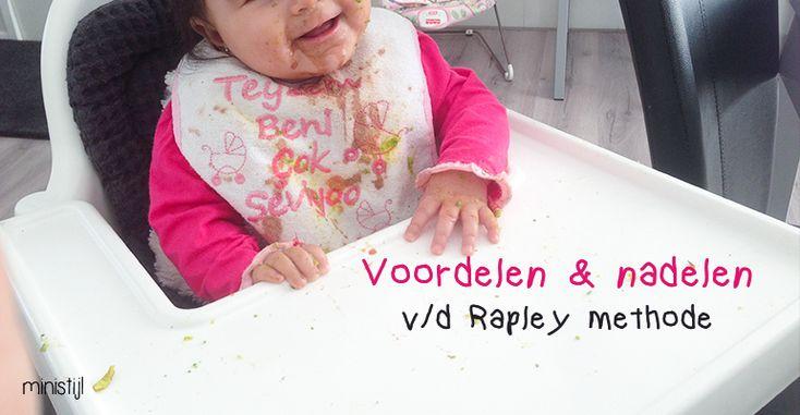 De voordelen en nadelen van de Rapley methode  Veel moeders (to-be) zijn bekend met de Rapley methode: je geeft je baby vanaf 6 maanden of iets langer deels gestoomd of rauw groente en fruit, in plaats van gepureerde babyvoeding.  Wat zijn de voordelen en nadelen voor mij achteraf gezien?