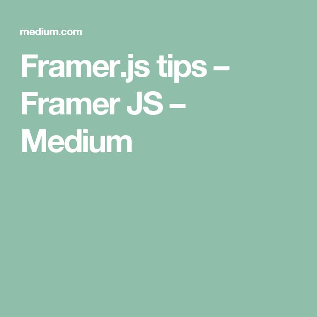 Framer.js tips – Framer JS – Medium