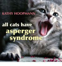 takes a look at asperger syndrome (as). featuring photographs of cats, this book aims to bring to life familiar characteristics such as sensitive hearing, scampering at the first sign of being stroked, and particular eating habits. it evokes the difficulties and joys of raising a child who is different. : all cats have asperger syndrome : kathy hoopmann : 9781843104810