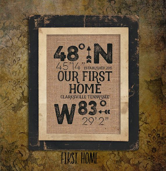 Our First Home |Burlap Print | Latitude Longitude | Family Name | Est Date | GPS Coodinates | City State | House Warming Gift | 8x10 |#0108