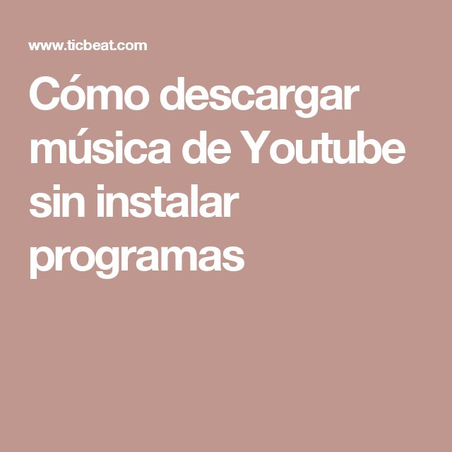 Cómo descargar música de Youtube sin instalar programas