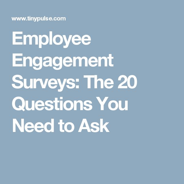 Employee Engagement Surveys: The 20 Questions You Need to Ask