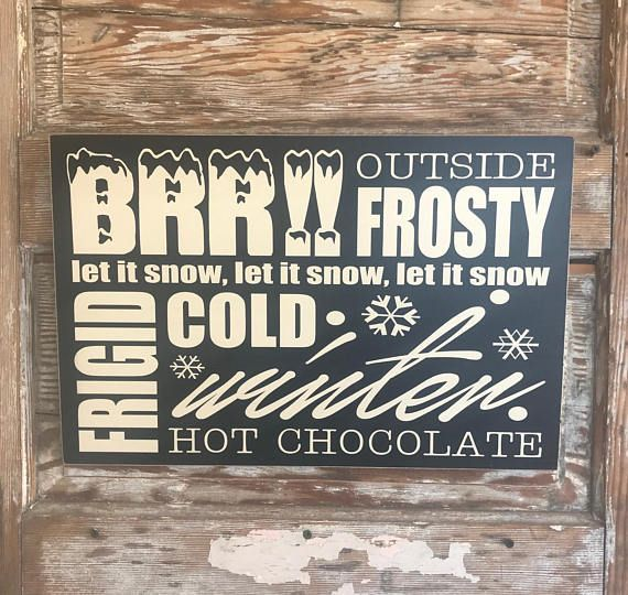 Winter Subway Sign. Baby Its Cold Outside! 18x12 wood sign    For sale is a hand made wood sign in black with off white lettering. It is approximately 12 x 18. The edges are distressed and the sign is sealed for years of enjoyment! It comes with attached sawtooth hangers so it is