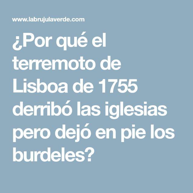 ¿Por qué el terremoto de Lisboa de 1755 derribó las iglesias pero dejó en pie los burdeles?
