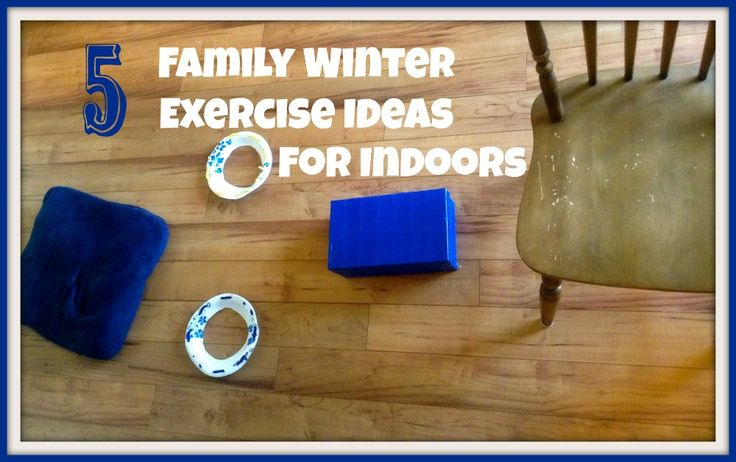 5 Winter Family Exercise Ideas for Indoors via Under God's Mighty Hand