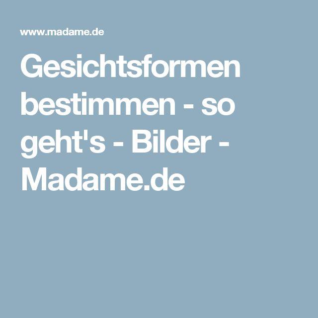 Gesichtsformen bestimmen - so geht's - Bilder - Madame.de
