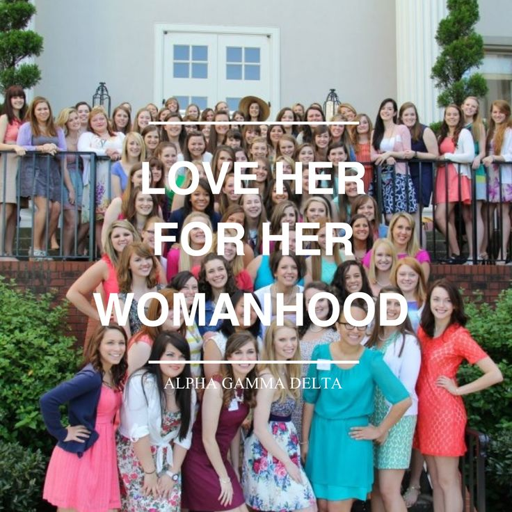 Love Her for Her Womanhood - Alpha Gamma Delta