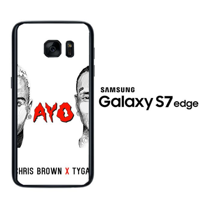 chris brown X tyga ayo Y0087 Samsung Galaxy S7 Edge Case
