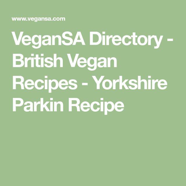 VeganSA Directory - British Vegan Recipes - Yorkshire Parkin Recipe