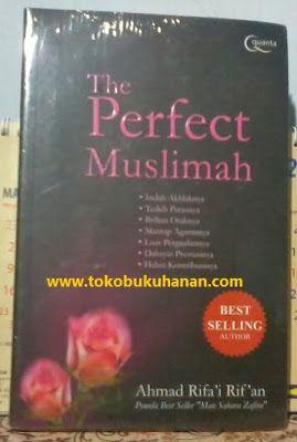 Buku : The Perfect Muslimah.   Sebuah karya dari Ahmad Rifai Rifan. Menceritakan bagaimana menjadi seorang muslimah yang sempurna. Berakhlak baik, cantik parasnya, pergaulannya terjaga, perilakunya menawan, pergaulannya luas. Siapa yang tidak ingin menjadi muslimah seperti ini? atau siapa yang tak ingin memiliki jodoh muslimah seperti ini?   Harga buku : 54.900.  Informasi diskon dan info lain >> www.tokobukuhanan.com