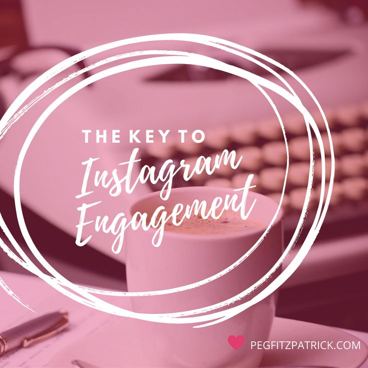 How to Unlock the Key to Instagram Engagement - @pegfitzpatrick