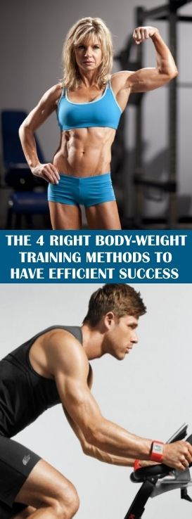 THE 4 RIGHT BODY-WEIGHT TRAINING METHODS TO HAVE EFFICIENT SUCCESS exercise #right #body #weight #training #methods #efficient #success