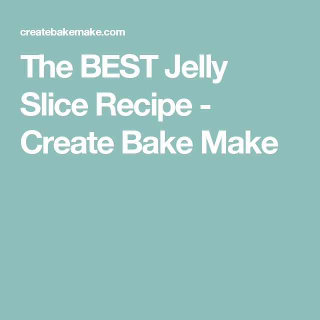The BEST Jelly Slice Recipe - Create Bake Make