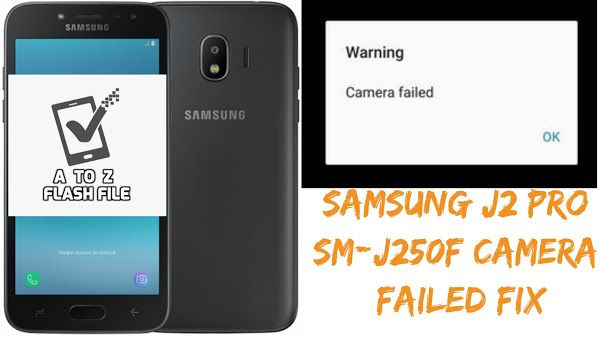 Samsung Galaxy J2 Pro SM-J250F Camera Failed Fix Firmware